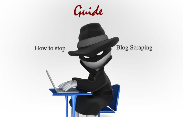 ultimate guide to stop blog scraping wordpress