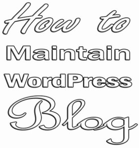 how-to-maintain-wordpress-blog-ways