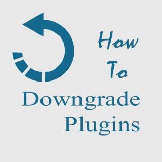 how-to-downgrade-plugins