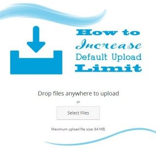 how-to-increase-default-upload-limit